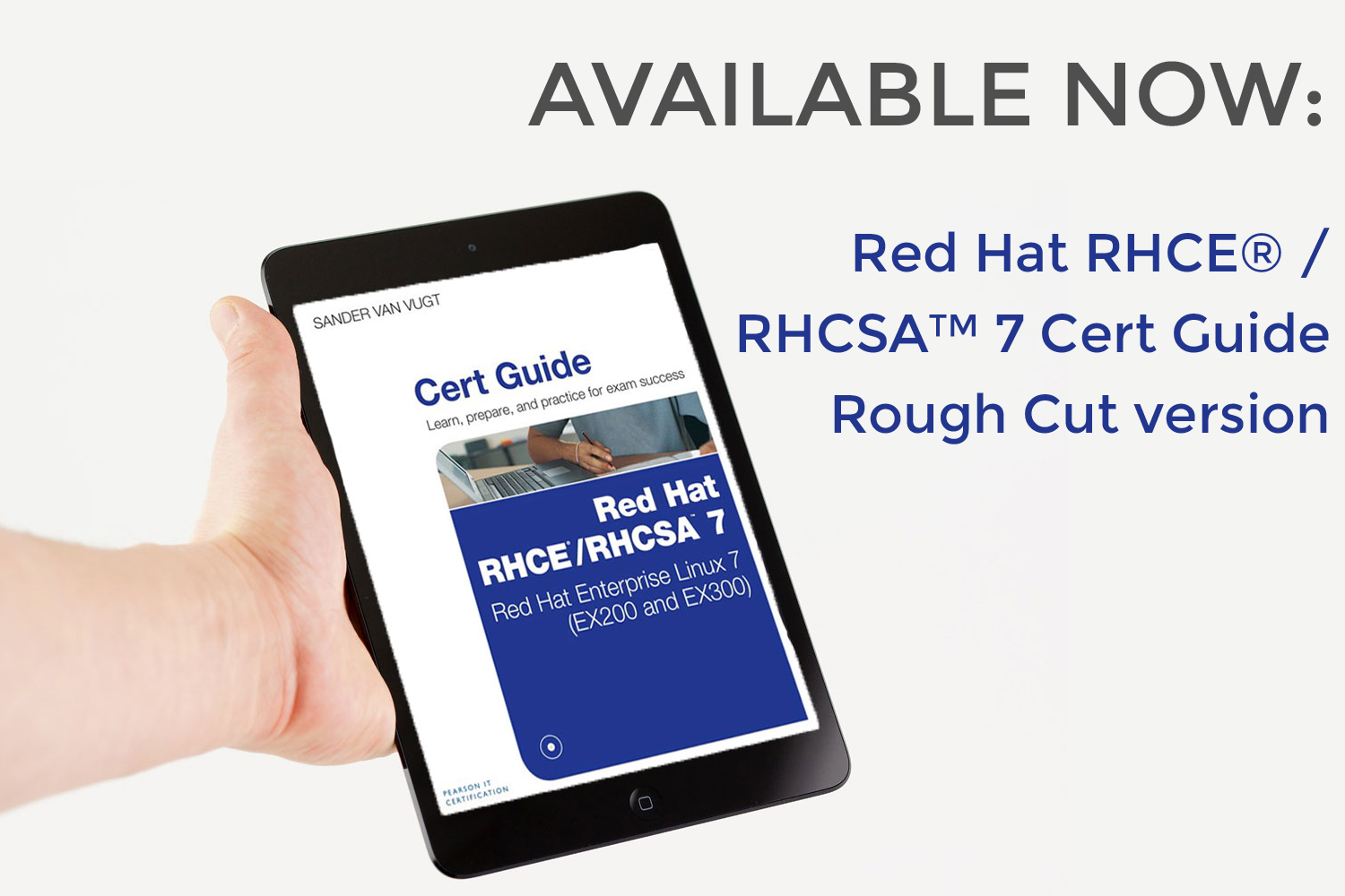 Rough Cut version of Red Hat RHCE® / RHCSA™ 7 Cert Guide available now