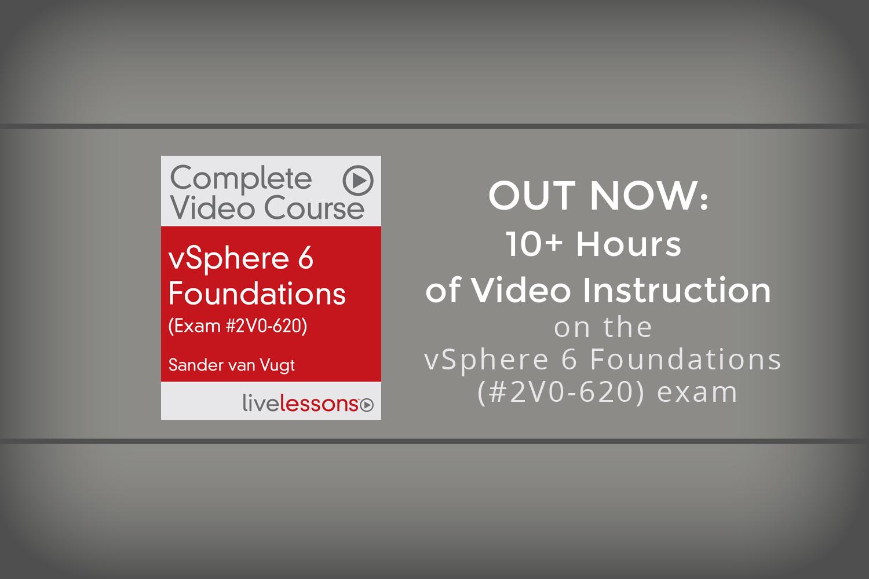 vSphere 6 Foundations (Exam #2V0-620) – New Online Video Course