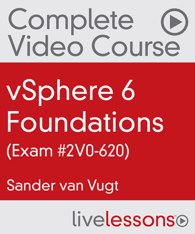 vSphere 6 Foundations – Exam 2V0-620 Video Course