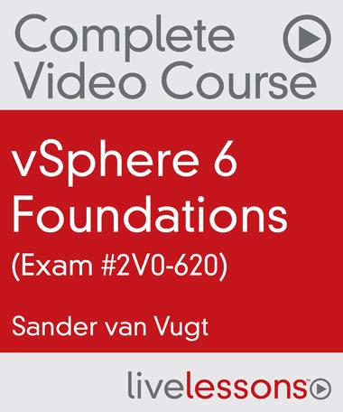 vSphere 6 Foundations – Exam 2V0-620 Video Course