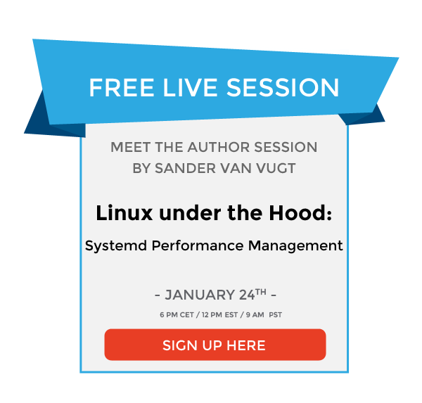 FREE LIVE SESSION: Linux under the hood – systemd performance management