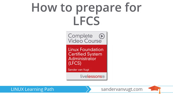 Learning path to start learning Linux and prepare for LFCS