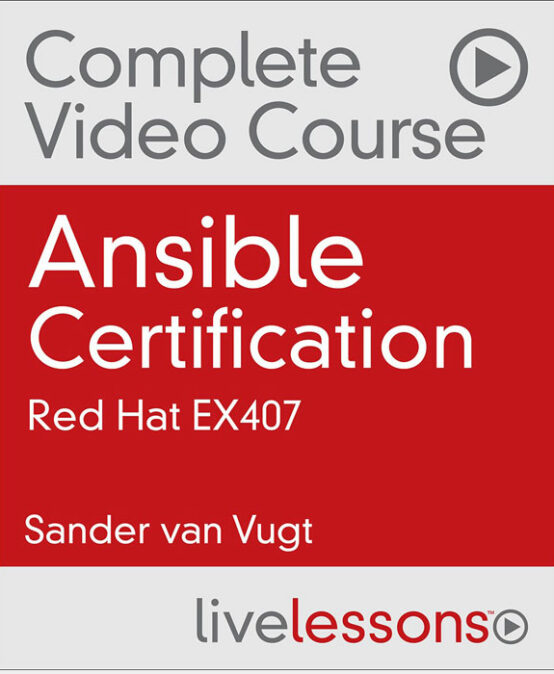 Ansible Certification Video Course: Red Hat EX407