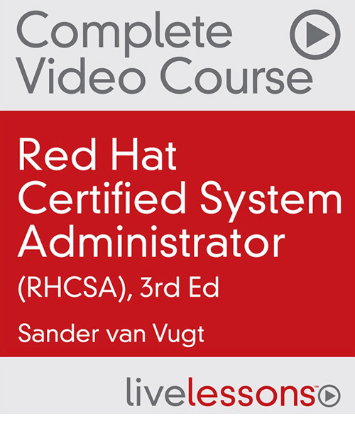 RHCSA® Complete Video Course with Virtual Machines, 3nd Edition