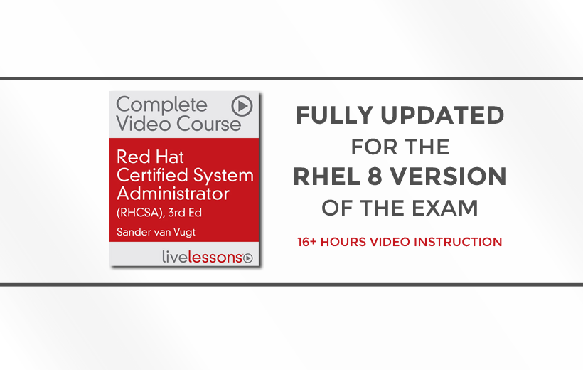 Best-selling RHCSA Video Course is updated for RHEL 8