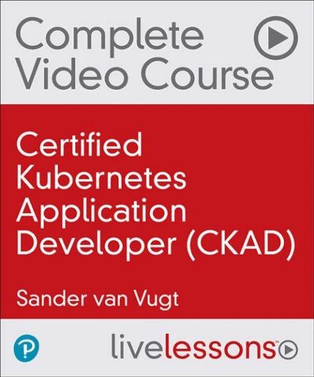 Certified Kubernetes Application Developer CKAD Course