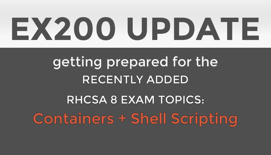 UPDATED: RHCSA 8 EX200 Exam Update