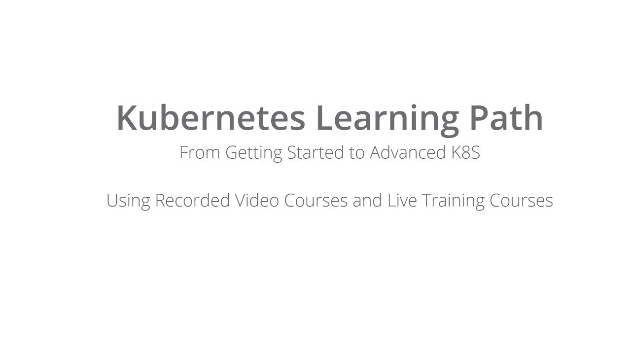 Learning Kubernetes: How to get started and how about your next steps?