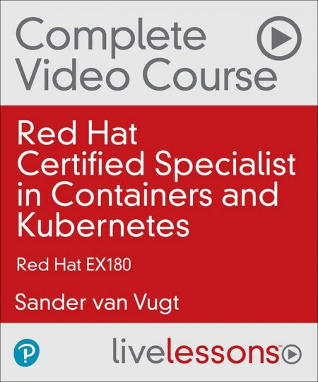Red Hat Certified Specialist in Containers and Kubernetes Video Course: Red Hat EX180